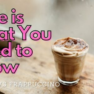 Frappuccino Here is What You Need to Know