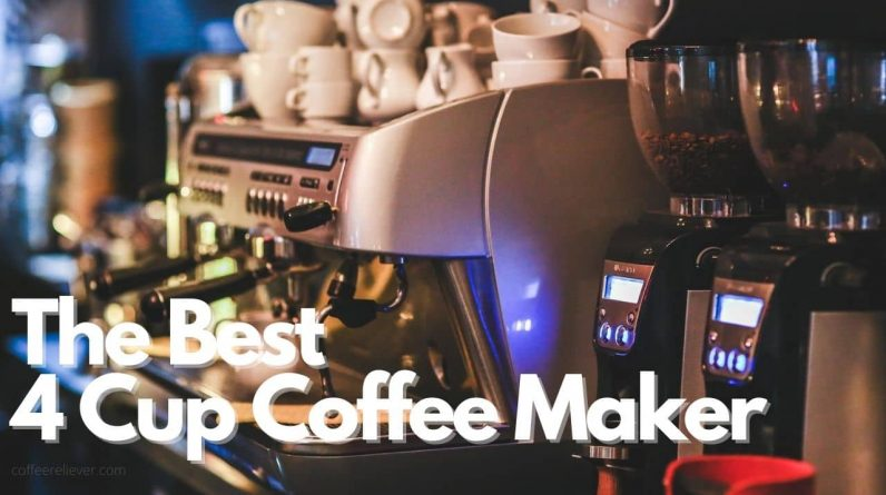 The Best 4 Cup Coffee Maker Can Buy Today