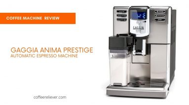 gaggia anima prestige review coffee reliever