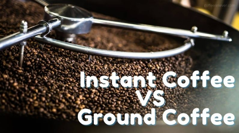 instant coffee vs ground coffee