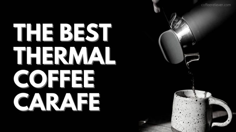 Find the Best Thermal Coffee Carafe